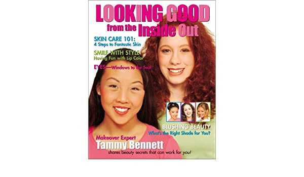 Looking Good From The Inside Out Amazonde Tammy Bennett