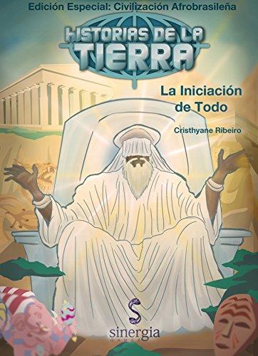 Historias de La Tierra Afrobrasilenã: ILÊ-AFÊ - La Iniciación de Todo por Cristhyane Ribeiro