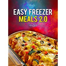 Easy Freezer Meals 2.0: Your Make-Ahead Comfort Food Recipe Guide (English Edition)
