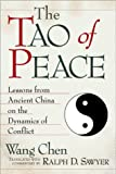 The Tao of Peace: Lessons from Ancient China on the Dynamics of Conflict