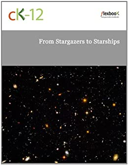 Physics - from Stargazers to Starships von [CK-12 Foundation]
