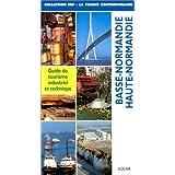 BASSE-NORMANDIE. HAUTE-NORMANDIE. Guide du tourisme industriel et technique