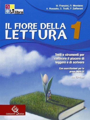 Il fiore della lettura. Con «mito». Per la Scuola media. Con CD-ROM: FIORE LETTURA 1+MITO +CD