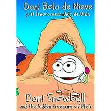Dani Bola de Nieve y el Tesoro Escondido de Utah: Dani Snowball and the Hidden Treasure of Utah