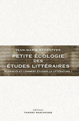 Petite écologie des études littéraires: Pourquoi et comment étudier la littérature
