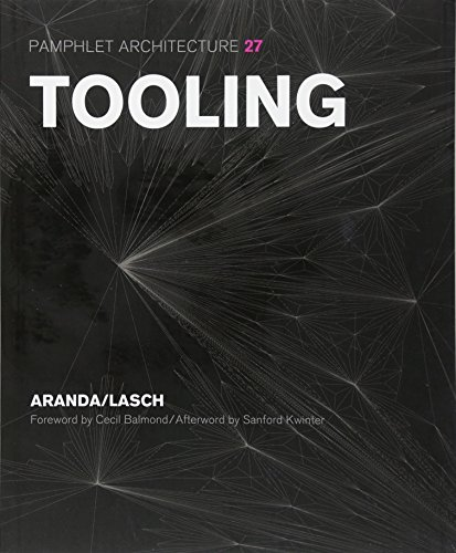 Pamphlet Architecture 27: Tooling (Pamphlet Architecture 1)