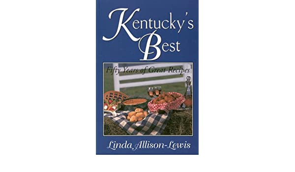 Kentuckys Best: Fifty Years of Great Recipes
