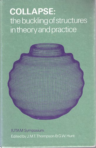 Collapse: The Buckling of Structures in Theory and Practice