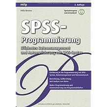 Spss-Programmierung: Effizientes Datenmanagement und Automatisierung mit Spss-Syntax (mitp Professional)