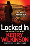 Locked In (Jessica Daniel Series Book 1) by Kerry Wilkinson
