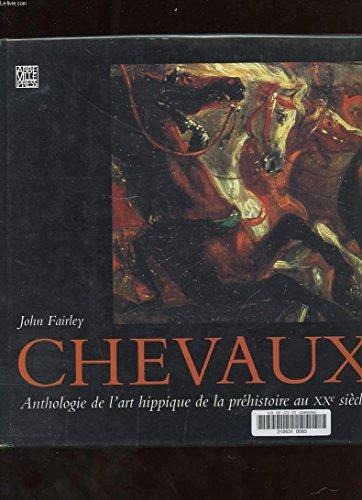 Chevaux : Anthologie de l'art hippique de la préhistoire au XXe siècle
