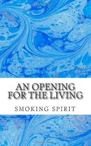 an-opening-for-the-living-smokingspirit123hotmailcom