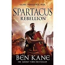 Spartacus: Rebellion: (Spartacus 2) by Ben Kane (2012-08-16)