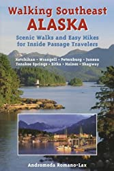 Walking Southeast Alaska: Scenic Walks and Easy Hikes for Inside Passage Travelers