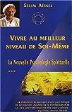 Telecharger Livres La nouvelle psychologie spirituelle Tome 3 Vivre au meilleur niveau de soi meme (PDF,EPUB,MOBI) gratuits en Francaise