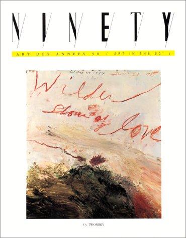 Ninety, Art des années 90 - Art in the 90's, numéro 19 : Cy Twombly, Pascal Convert par (Broché - Jun 17, 2007)