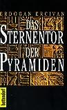Das Sternentor der Pyramiden - Erdogan Ercivan