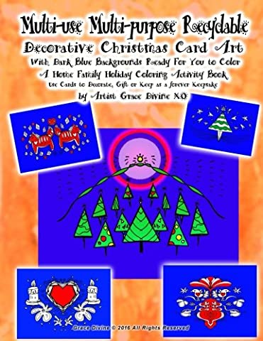 Multi-use Multi-purpose Recyclable Decorative Christmas Card Art With Dark Blue Backgrounds Ready For You to Color A Home Family Holiday Coloring ... a forever Keepsake by Artist Grace Divine XO