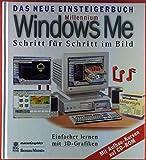 Millennium Windows Me. Schritt für Schritt im Bild. Das neue Einsteigerbuch. Einfacher lernen mit 3D-Grafiken. Mit Aufbaukursen auf CD-ROM