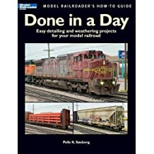 Done in a Day: Easy Detailing and Weathering Projects for Your Model Railroad (Model Railroader's How-To Guides)