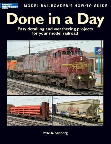 done-in-a-day-easy-detailing-and-weathering-projects-for-your-model-railroad-model-railroaders-how-t