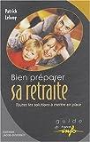 Telecharger Livres BIEN PREPARER SA RETRAITE (PDF,EPUB,MOBI) gratuits en Francaise