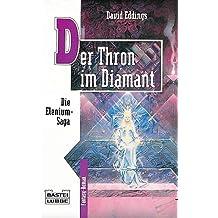 Der Thron im Diamant: Die Elenium-Saga, Bd. 1