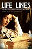 LIfe Lines: Australian Women's Letters and Diaries 1788-1840 (English Edition)