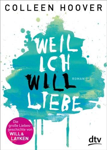 Buchseite und Rezensionen zu 'Weil ich Will liebe: Roman' von Colleen Hoover