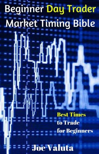 beginner-day-trader-market-timing-bible-best-times-to-trade-for-beginners