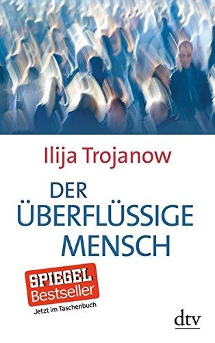 Buchseite und Rezensionen zu 'Der überflüssige Mensch' von Ilija Trojanow