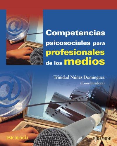 Descarga gratuita de libros de texto. Competencias psicosociales para profesionales de los medios (Psicología) PDF DJVU