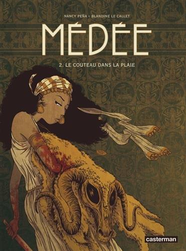 Médée, Tome 2 : Le couteau dans la plaie par Sophie Dumas