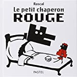 Le petit chaperon rouge | Rascal (1959-....,). 070,. Illustrateur