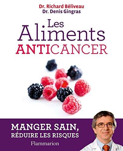 Les Aliments anticancer (BIEN-ETRE) par Dr. Richard Béliveau