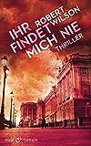 Ihr findet mich nie: Thriller (Charles Boxer, Band 2)