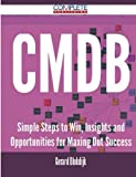 CMDB - Simple Steps to Win, Insights and Opportunities for Maxing Out Success by Gerard Blokdijk (2015-05-11)
