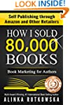 HOW I SOLD 80,000 BOOKS: Book Marketi...