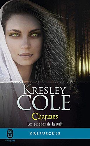 Les ombres de la nuit (Tome 3) - Charmes par Kresley Cole