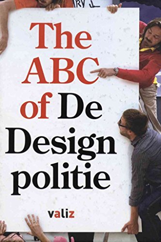 [(The ABC of Design Politie)] [Contributions by Louise Schouwenberg ] published on (January, 2009)