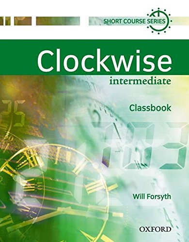 Clockwise Intermediate. Class Book: Classbook Intermediate Level