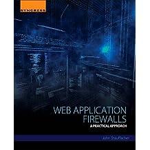 Web Application Firewalls: A Practical Approach