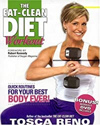 The Eat-Clean Diet Workout: Quick Routines for Your Best Body Ever (with DVD) by Tosca Reno (2007-12-03)
