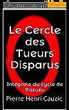 Le Cercle des Tueurs Disparus: Intégrale du cycle de Pazuzu
