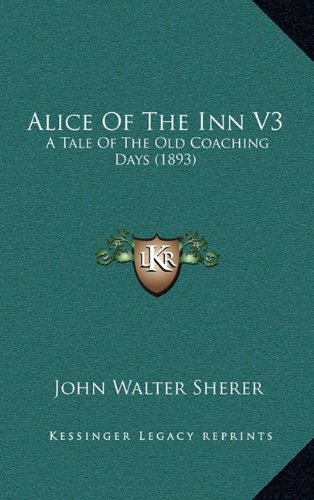 alice-of-the-inn-v3-a-tale-of-the-old-coaching-days-1893