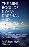 THE MINI BOOK OF  NYAAY DARSHAN AND                            VAISHESHIK DARSHAN  : ENCYCLOPEDIA OF ORIGINAL HINDU STORIES & ANECDOTES - DISCOVER THE ORIGINAL HINDUISM
