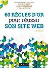 60 règles d'or pour réussir son site web - 2e éd. par Hardy