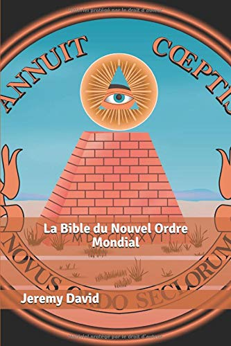 La Bible du Nouvel Ordre Mondial par Jeremy David