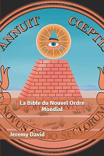 La Bible du Nouvel Ordre Mondial par Jeremy David
