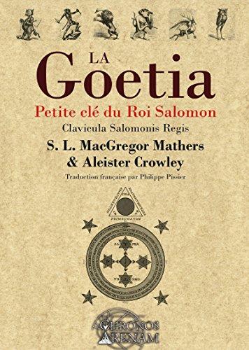 La Goétia - Petite clé du Roi Salomon: Clavicula Salomonis Regis par Aleister Crowley